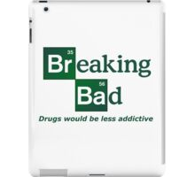 Breaking bad - Drugs would be less addictive iPad Case/Skin