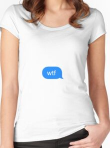 wtf - iOS text message Women's Fitted Scoop T-Shirt