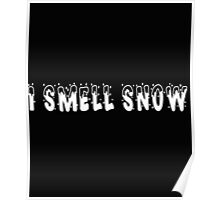 I Smell Snow Funny Poster