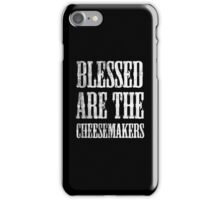 Blessed are the cheesemakers | Cult TV iPhone Case/Skin