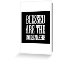 Blessed are the cheesemakers | Cult TV Greeting Card