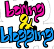 Boring&Blogging Sticker