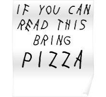 If You Can Read This Bring Me Pizza Poster
