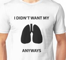 Didn't Want My Lungs Unisex T-Shirt
