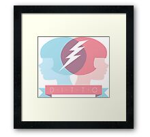 DITTO - Great minds think alike! Framed Print