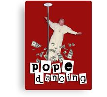 Pope Dancing (Pole dancing) Canvas Print