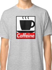 Caffeine coffee cup obey poster (I love coffee) Classic T-Shirt