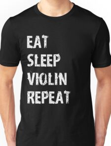 Eat Sleep Violin Violinist Repeat T-Shirt Gift For High School Band College Cute Funny Gift Player Music T Shirt Tee  Unisex T-Shirt