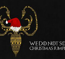 Thrones Christmas: We do not Sow (Christmas Jumpers) by Alice Edwards