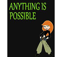 Anything Is Possible - Kim Possible (Designs4You) Photographic Print