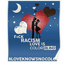 F*CK RACISM, LOVE IS COLORBLIND Poster