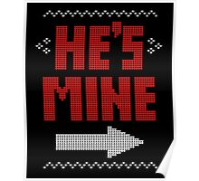 He's Mine She's Mine Matching Couple T-Shirts Poster
