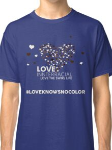 Love Interracial, Love The Swirl Life Classic T-Shirt