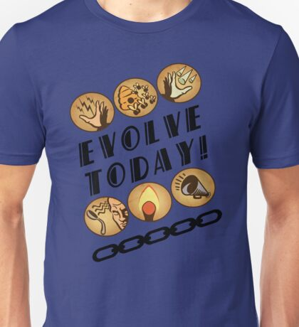 Evolve Today! Unisex T-Shirt