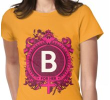 FOR HER - B Womens Fitted T-Shirt