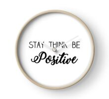 Stay think be POSITIVE Clock