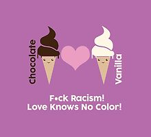F*ck Racism, Love Knows No Color. by supremeT