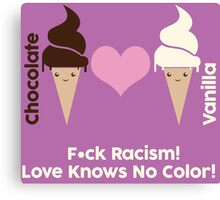 F*ck Racism, Love Knows No Color. Canvas Print