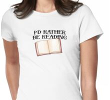 Id Rather Be Reading Womens Fitted T-Shirt