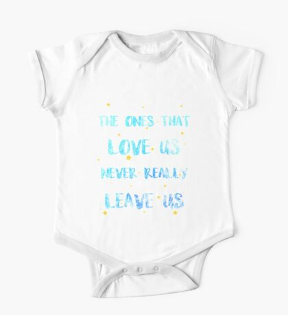 The ones that love us never leave us One Piece - Short Sleeve