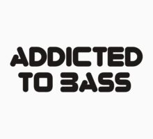 Addicted To Bass by GregWR