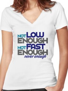 Not low enough, Not fast enough, Never enough (2) Women's Fitted V-Neck T-Shirt