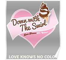 Down With The Swirl. Poster