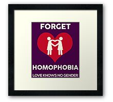 Forget Homophobia, Love Knows No Gender. Framed Print