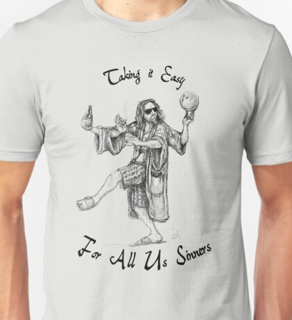 Taking it Easy for All Us Sinners Unisex T-Shirt