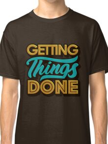 Getting Things Done2 Classic T-Shirt