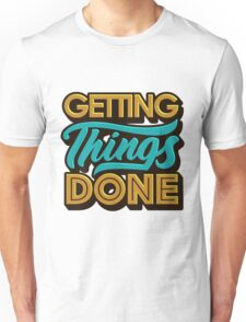 Getting Things Done2 Unisex T-Shirt