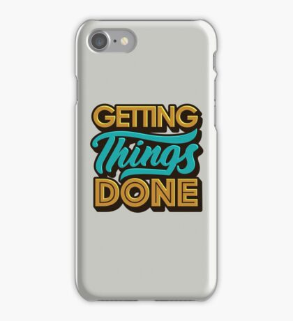 Getting Things Done2 iPhone Case/Skin