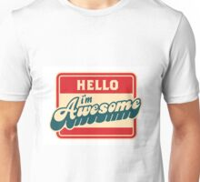 your awesome Unisex T-Shirt