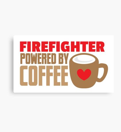 firefighter powered by coffee Canvas Print