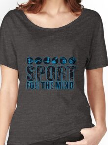 Sport for the mind! Women's Relaxed Fit T-Shirt