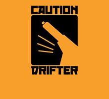 Caution Drifter (7) Unisex T-Shirt