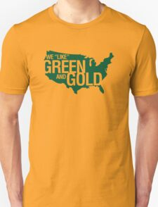 WE LIKE GREEN and GOLD Unisex T-Shirt