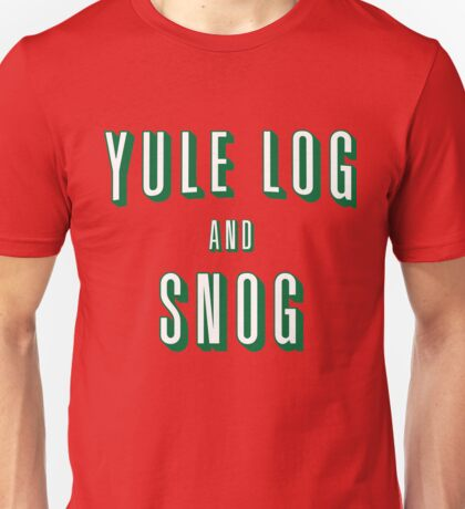 Yule Log and Snog -Green Unisex T-Shirt