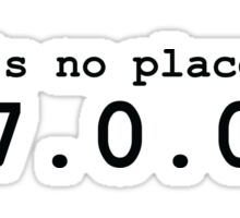 There's No Place Like Home Sticker
