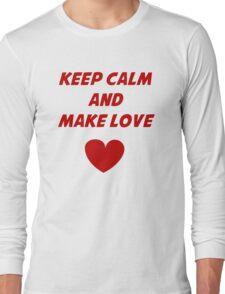 keep calm and make a baby Long Sleeve T-Shirt