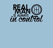 REAL MAN is always in control (1) Unisex T-Shirt