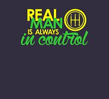 REAL MAN is always in control (2) Unisex T-Shirt