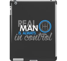 REAL MAN is always in control (6) iPad Case/Skin