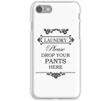 Laundry - Please Drop Your Pants Here iPhone Case/Skin