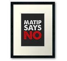 Matip Says No Framed Print
