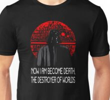 Now I am Become Death! (Vader Edition) Unisex T-Shirt