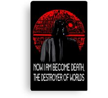 Now I am Become Death! (Vader Edition) Canvas Print