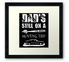 dads still on a hunting trip Framed Print