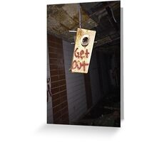 Get out hanging sign Greeting Card