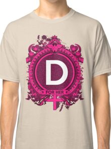 FOR HER - D Classic T-Shirt